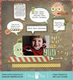 """The things you say"" layout using the Happy-go-Lucky collection by Nicole Stark from www.fancypantsdesigns.com"