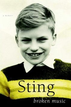 Sting. Broken Music, a memoir