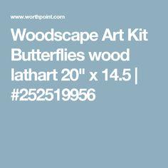 "Woodscape Art Kit Butterflies wood lathart 20"" x 14.5 | #252519956"