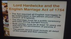 In 1754 England introduced a law that said all marriages must be in public, and couples must have the permission of their parents in order to marry if they were under 21. Again Scotland continued with the old marriage laws. So here began the mad dashes to the Scottish Border for couples with one partner under 21 who did no have a parent's consent. Once they were over the border they merely had to have witness to heat them say their vows and they were wed, and English Law recognized it. Marriage Law, Finding Treasure, Battle Of Waterloo, Church Of England, Lost Love, Naive, House Party, Vows, Scotland
