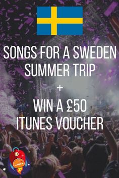 Here are some of our favorite songs from Sweden.. an a £50 iTunes Voucher for…