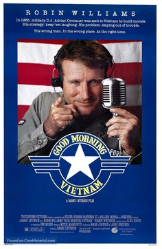 Good Morning, Vietnam (1987)  Director: Barry Levinson Writer: Mitch Markowitz Stars: Robin Williams, Forest Whitaker, Tung Thanh Tran