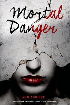 Mortal Danger by Ann Aguirre • August 4, 2015 • Square Fish https://www.goodreads.com/book/show/22718803-mortal-danger