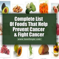 Complete List Of Foods That Help Prevent Cancer & Fight Cancer