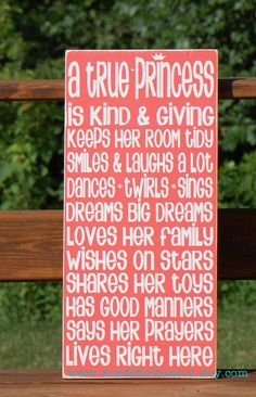 A True Princess Sign Painting Bedroom Kid Baby by WordsForTheSoul  For my one day little girl or make one for my one day little prince (or maybe a pirate or something boyish) :) great way for the kids to have a role model to look up to!