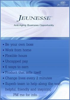 Business Opportunity. Go to www.universalskincare.jeunesseglobal.com  Visit my Facebook page at Universal Skin Care by Lori