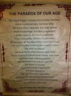 The Paradox of Our Age...unfortunately true.