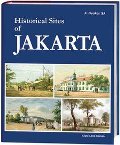 Historical Sites of Jakarta, A.Heuken, SJ