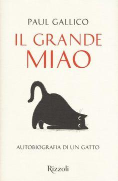 Autobiografia di un gatto - Paul Gallico [Rizzoli] Best Books To Read, Books To Buy, I Love Books, Good Books, My Books, This Book, Books For Teens, Book Lovers, Funny Quotes