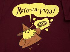 TopatoCo: Abra-ca-pizza! -- for Caleb Pizza Life, Pizza Day, Pizza Pizza, Pizza Quotes, Pizza Shirt, Take My Money, Nerd, Geek Stuff, Queen