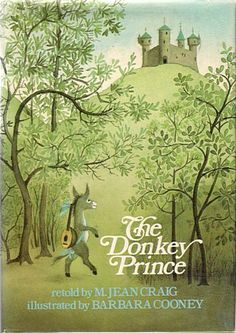 The Donkey Prince Vintage Hardcover Book 1977 by M. Jean Craig First Edition VG Barbara Cooney, American Children, The Donkey, Kids Story Books, Children's Book Illustration, Book Illustrations, Vintage Children's Books, Childrens Books, Illustrators