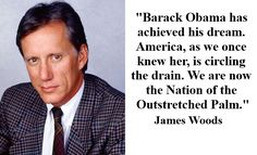 Graphic Quotes: James Woods on Obama's Dream | Independent Film ...