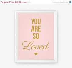 SALE 20% OFF You are so Loved - Nursery Art, Baby Room Decor, Typography Poster, Gift for her, pink, gold