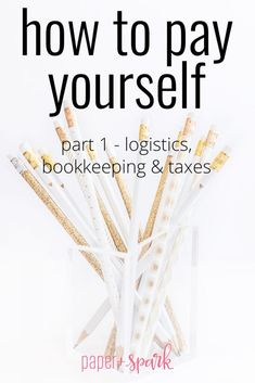 How to Pay Yourself {Part 1: Logistics & Bookkeeping}