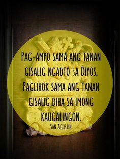 Augustine in Cebuano language Language, Quotes, Quotations, Languages, Quote, Shut Up Quotes, Language Arts