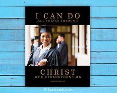 Custom Graduation Print I can do all things by Working On Sunday, Printable Bible Verses, High School Graduation, Have A Blessed Day, High Resolution Photos, Picture Show, Black Backgrounds, I Can, All Things