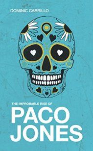 The Improbable Rise Of Paco Jones by Dominic Carrillo ebook deal