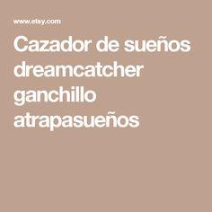 Cazador de sueños dreamcatcher ganchillo atrapasueños