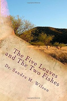 The Five Loaves and The Two Fishes: The Story of Redemption by Dr. Sandra Marie Wilson http://www.amazon.com/dp/1505377749/ref=cm_sw_r_pi_dp_j7VMub1MANY0Y
