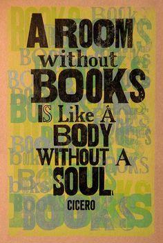 """Cierto: """"Una habitación sin libros es como un cuerpo sin alma"""". Cicerón."""