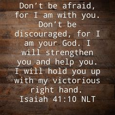 Scripture Quotes, Bible Verses, Scriptures, Inspirational Readings, Be Not Dismayed, Dont Be Discouraged, Images Of Christ, Isaiah 41, Serve The Lord