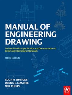 Download PDF of Manual of Engineering Drawing 3rd Edition by Colin H. Simmons…