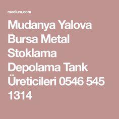 Mudanya Yalova Bursa Metal Stoklama Depolama Tank Üreticileri 0546 545 1314 Istanbul, Metal, Metals