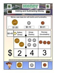 This 29 Page PDF File is great to introduce the value of coins to your students.  It gives steps and examples as to how to add and subtract money using decimals.  Included are step by step procedures to add and subtract coins and how the dollars, dimes, and pennies, relate to the ones, tenths, and hundredths in the place value chart.