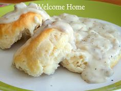 Welcome Home: ♥ Sausage Gravy and Buttermilk Biscuits
