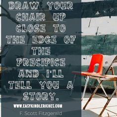 """""""Draw your chair up close to the edge of the precipice and I'll tell you a story. Short Stories, True Stories, My Sweet Sister, Photo Story, Scott Fitzgerald, Draw Your, Wedding Story, Bedtime Stories, Story Time"""