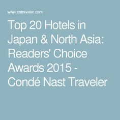 Top 20 Hotels in Japan & North Asia: Readers' Choice Awards 2015 - Condé Nast Traveler
