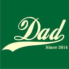 Dad Since Custom T-Shirt Design