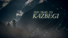 The Trail To Kazbegi on Vimeo