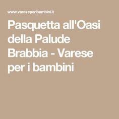 Pasquetta all'Oasi della Palude Brabbia - Varese per i bambini