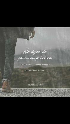 Practiquen todas las enseñanzas que les he dado, hagan todo lo que me vieron hacer y me oyeron decir, y Dios, que nos da su paz, estará con ustedes siempre. Filipenses 4:9 TLA.