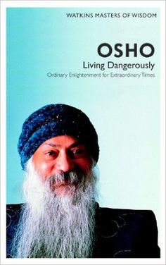 Osho: Living Dangerously- Ordinary Enlightenment for Extraordinary Times (Masters of Wisdom): Amazon.co.uk: Osho: 9781780280073: Books