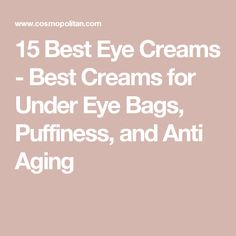 15 Best Eye Creams - Best Creams for Under Eye Bags, Puffiness, and Anti Aging #BestEyeliner #AntiAgingEyeCream Homemade Eye Cream, Homemade Skin Care, Cream For Oily Skin, Best Eye Cream, Under Eye Bags, Moisturizer With Spf, Anti Aging Cream, Cool Eyes, Eye Creams