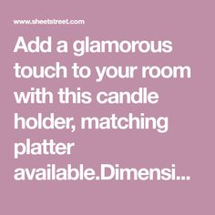Add a glamorous touch to your room with this candle holder, matching platter Fabric Content:Steel Candle Holder Decor, Platter, Decorative Accessories, Glamour, Content, Candles, Touch, Steel, Fabric