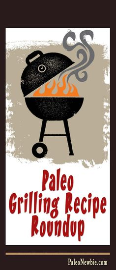 Check out these recipes hot off the grill from some of the best paleo foodie bloggers!