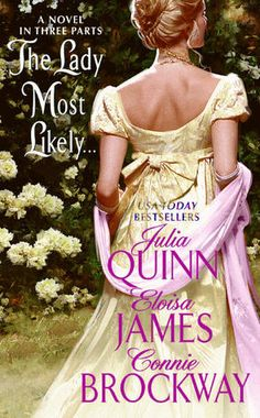 The Lady Most Likely by Julia Quinn, Eloisa James, and Connie Brockway - historical romance