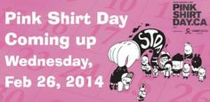 Stand up to bullies of any kind and any age. Pink Shirt Day - February 26, 2014