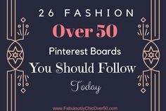 We did the hard work for you!  Who to follow for fashion ideas when you are celebrating life over 50.  Pin now, read later, darling.