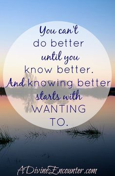 When you know better, do better!