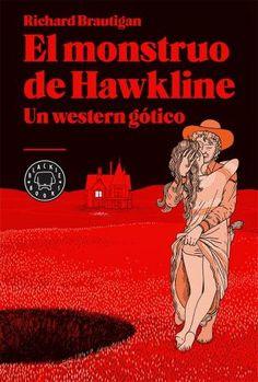 """Una nación de adorables embaucadores / """"El monstruo de Hawkline"""" de Richard Brautigan · El Boomeran(g)"""