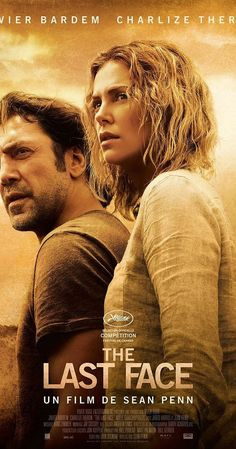 The Last Face (2016) Drama. A director (Charlize Theron) of an international aid agency in Africa meets a relief aid doctor (Javier Bardem) amidst a political/social revolution, and together face tough choices surrounding humanitarianism and life through civil unrest.