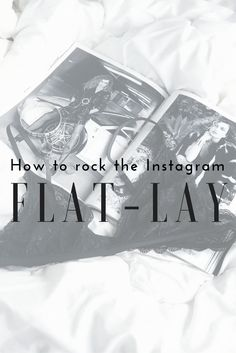 How to rock the Instagram flat-lay