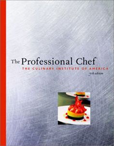 The Professional Chef  By Culinary Institute of America  (Wiley, John