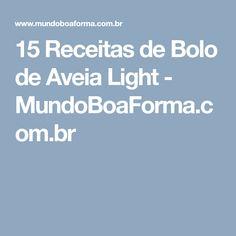 15 Receitas de Bolo de Aveia Light - MundoBoaForma.com.br