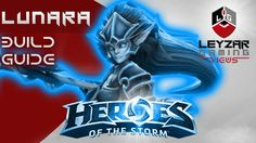 Heroes of the Storm (Gameplay) - Lunara Build Guide (HotS Quick Match)