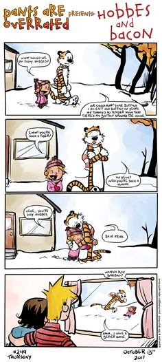 I love Calvin and Hobbes so what could be better than Hobbes and Bacon (Calvin's child and Hobbes)